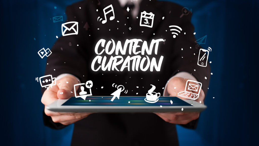 Best Content Curation Strategies that are Overlooked Often and Benefits